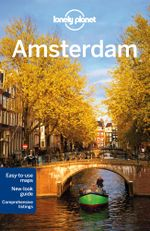 Amsterdam : Lonely Planet Travel Guide : 9th Edition - Lonely Planet