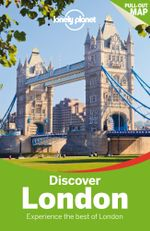 Discover London : Lonely Planet Travel Guide : 3rd Edition - Lonely Planet