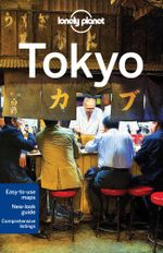 Lonely Planet Tokyo : Travel Guide - Lonely Planet