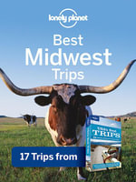 Lonely Planet Best Midwest Trips : 17 Trips from USA's Best Trips Travel Guide - Lonely Planet
