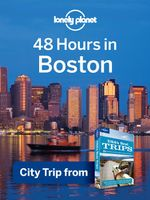 Lonely Planet 48 Hours in Boston : City Trip from USA's Best Trips Travel Guide - Lonely Planet