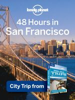 Lonely Planet 48 Hours in San Francisco : City Trip from USA's Best Trips Travel Guide - Lonely Planet
