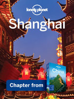 Lonely Planet Shanghai : Chapter from China Travel Guide - Lonely Planet