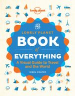 The Book of Everything : Lonely Planet Travel Pictorial - Lonely Planet