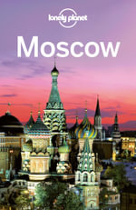 Lonely Planet Moscow : Travel Guide - Lonely Planet