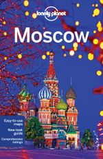 Moscow : Lonely Planet Travel Guide : 6th Edition - Lonely Planet