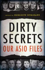 Dirty Secrets : Our ASIO files - Meredith Burgmann