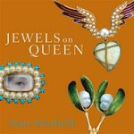 Jewels on Queen - Anne Schofield