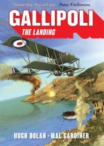 Gallipoli : The Landing : A Graphic Novel - Hugh Dolan