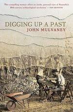 Digging Up a Past - John Mulvaney