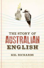 The Story of Australian English - Kel Richards
