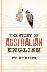 The Story of Australian English - Kel Richards