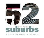 52 Suburbs : A Search for Beauty in the 'Burbs - Louise Hawson