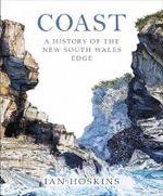 Coast : A History of the New South Wales Edge - Ian Hoskins