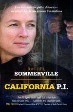 California P.I. : One Woman's Fight to Save Prisoners from Death Row - Rachel Sommerville