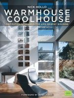 Warm House Cool House : Inpsirational Designs for Low-Energy Housing - Nick Hollo