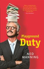 Playground Duty : A teaching life - Ned Manning