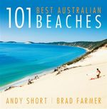 101 Best Australian Beaches - Andrew D. Short