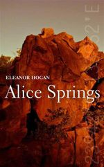 Alice Springs : City series - Eleanor Hogan