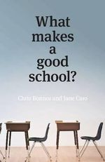 What Makes a Good School? - Chris Bonnor