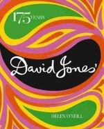 David Jones : 175 Years - Helen O'Neill