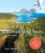 Best 100 Birdwatching Sites in Australia - Sue Taylor