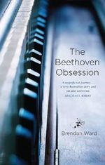 The Beethoven Obsession - Brendan Ward