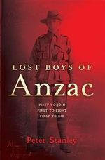 Lost Boys of Anzac - Peter Stanley