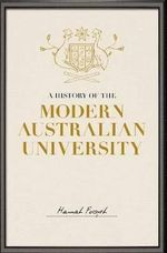 Knowing Australia : A History of the Modern University - Hannah Forsyth