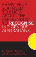 Recognising Indigenous Australians in the Constitution - George Williams