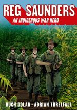 Reg Saunders : An Indigenous War Hero - Hugh Dolan