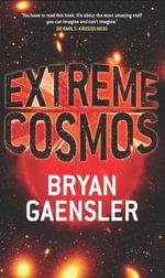 Extreme Cosmos - Bryan Gaensler