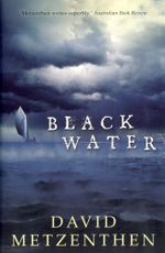 Black Water - David Metzenthen