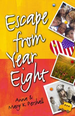 Escape from Year Eight - Mary K Pershall