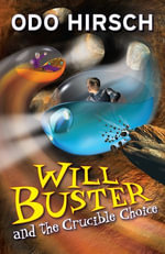 Will Buster and the Crucible Choice - Odo Hirsch