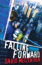 Falling Forward - David Metzenthen