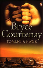 Tommo and Hawk - Bryce Courtenay
