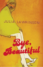 Bye Beautiful - Julia Lawrinson