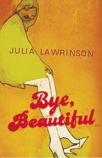 Bye Beautiful - Julia Lawrinson