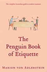 The Penguin Book of Etiquette - Marion von Adlerstein