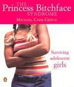 Princess Bitchface Syndrome - Michael Carr-Gregg