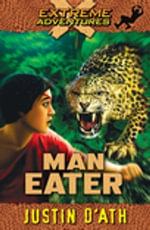 Man Eater : Extreme Adventures - Justin D'Ath
