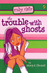 Trouble with Ghosts : Ruby Clair - Mary K Pershall
