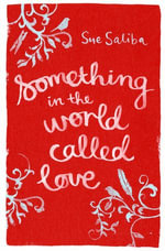 Something in the World Called Love - Sue Saliba