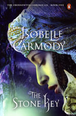 The Stone Key : Obernewtyn Chronicles Volume 5 - Isobelle Carmody