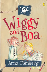 Wiggy and Boa - Anna Fienberg