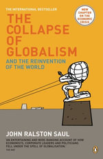 The Collapse of Globalism - John Ralston Saul