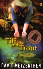 Tiff and the Trout - David Metzenthen