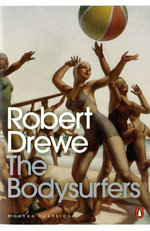 The Bodysurfers - Robert Drewe