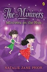 The Minivers : Minivers on the Run Book One - Natalie Jane Prior